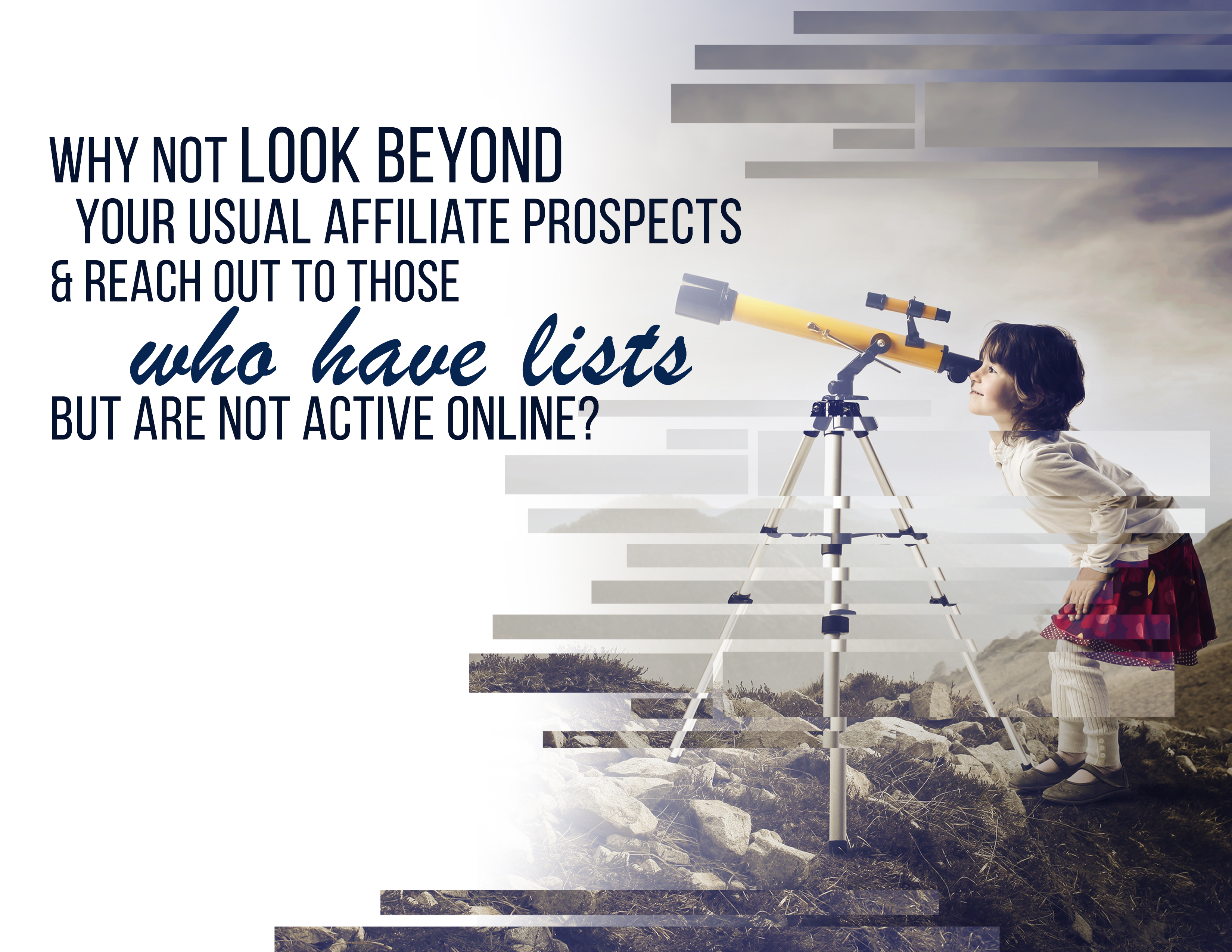 Look Beyond Your Usual Affiliate Prospects